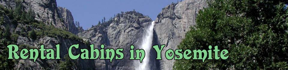 Vacation Cabin Rentals In Yosemite National Park